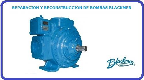 REPARACION Y RECONSTRUCCION DE BOMBAS BLACKMER