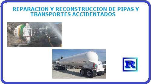 REPARACION Y RECONSTRUCCION DE PIPAS Y TRANSPORTES ACCIDENTADOS